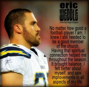 Eric Weddle of the San Diego Chargers dressed in uniform and a quote from him about Church attendance.